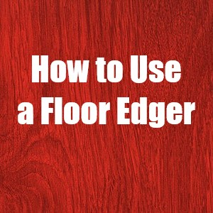 How to Use An Edger